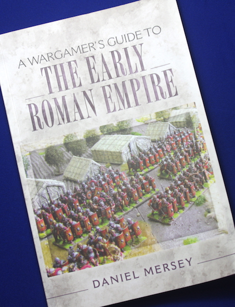 A Wargamers Guide to The Early Roman Empire